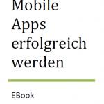 """Kostenloses 99 seitiges E-Book """"Mit Apps zum Erfolg"""""""