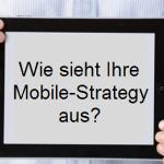 Die richtige Mobile-Strategie