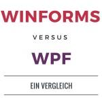 Winforms versus WPF: Ein Vergleich