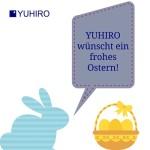 YUHIRO wünscht allen ein frohes Osterfest